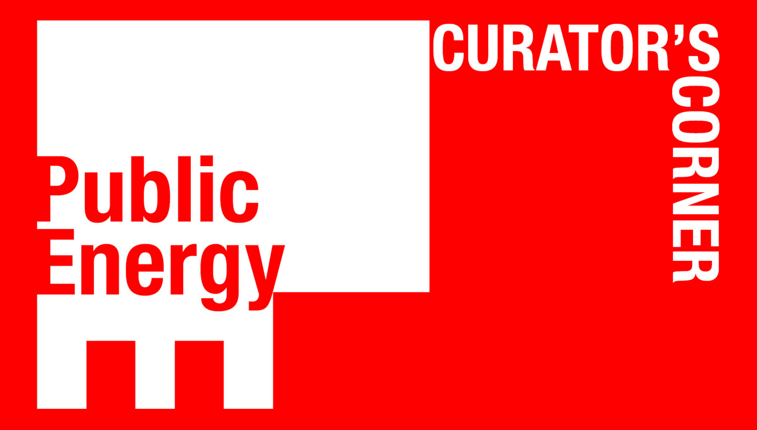 A new podcast from Public Energy… Curator's Corner!